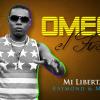 Omega Mi Libertad – Raymond y Miguel ( Nueva 2014 )