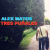 Alex Matos – Tres Puñales